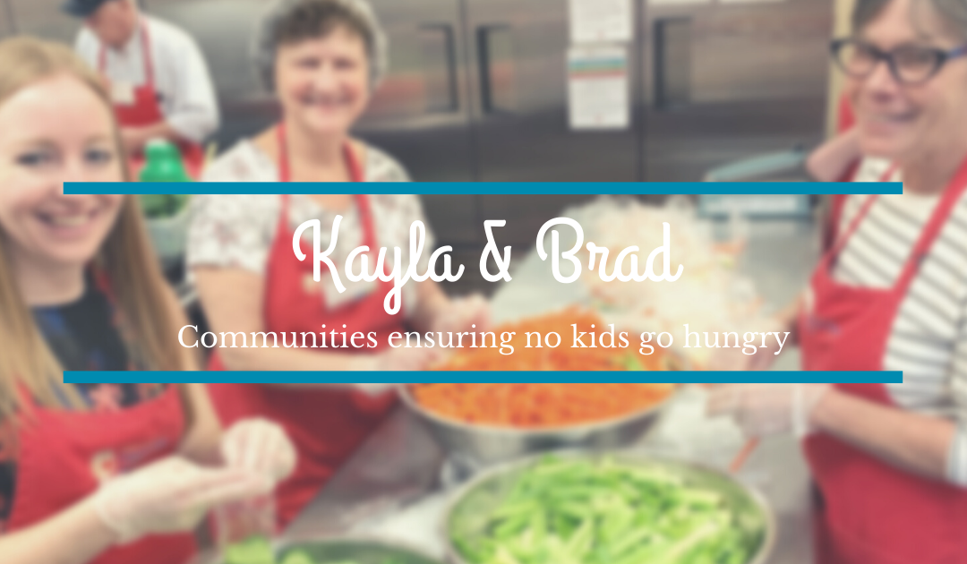 No kids go hungry – Kayla and Brad