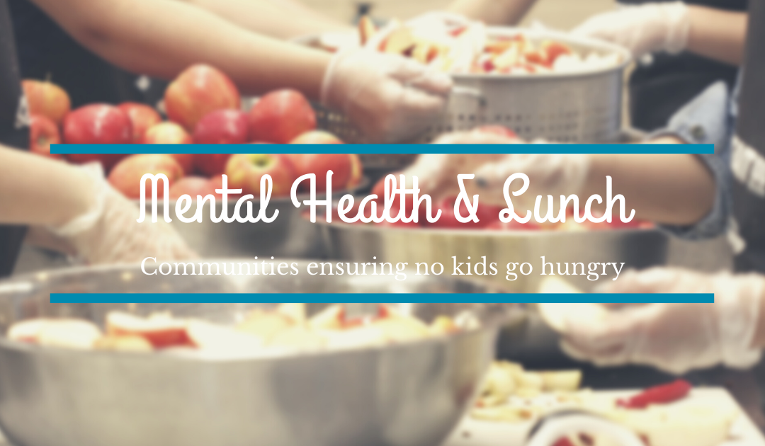 No kids go hungry – Mental Health & Lunch4 min read