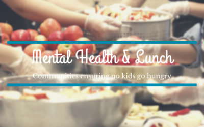 No kids go hungry – Mental Health & Lunch